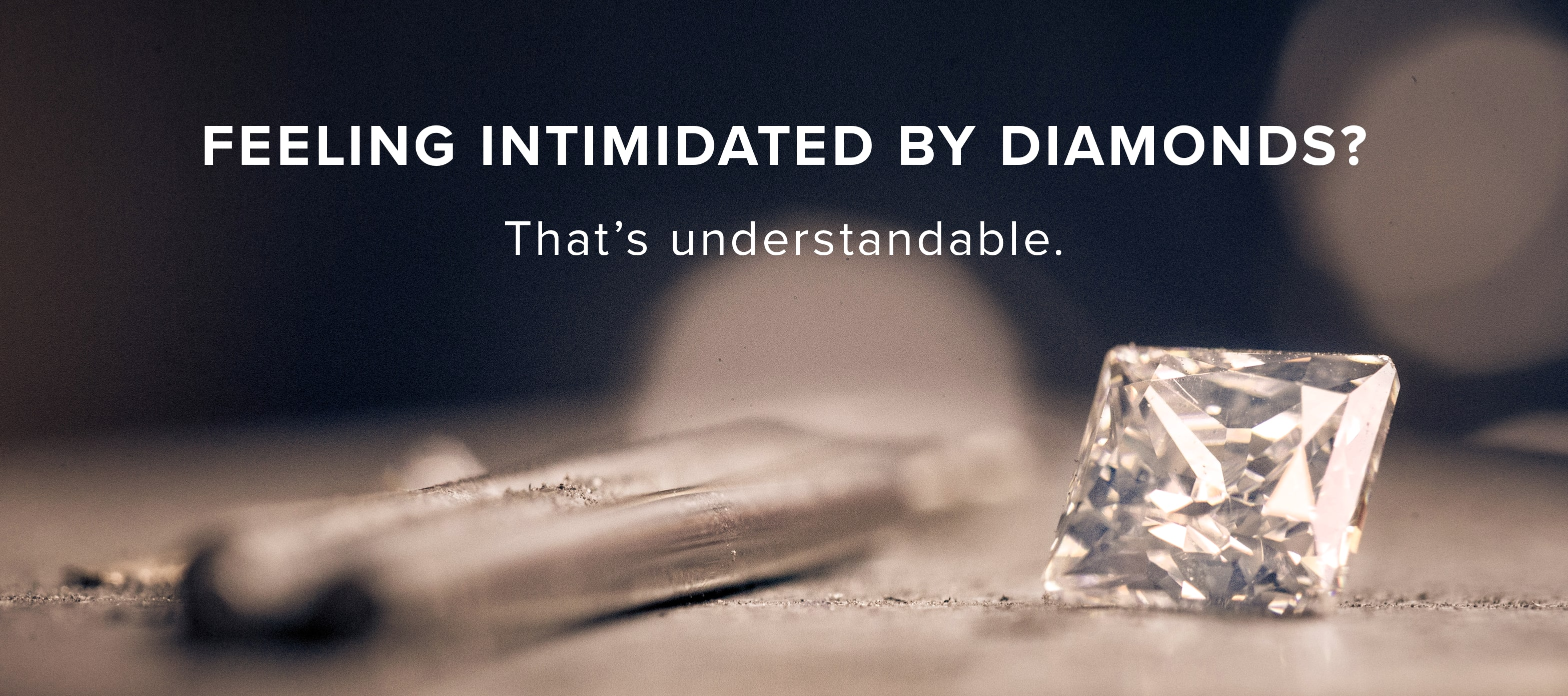 Feeling intimidated by diamonds? That's understandable.